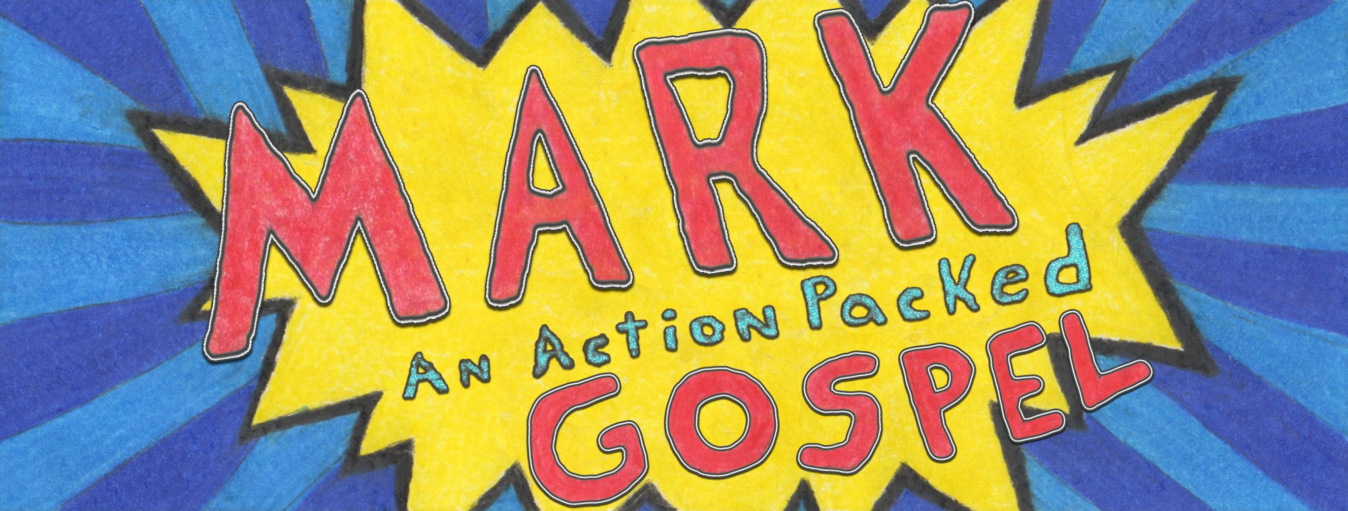 Mark: An Action Packed Gospel